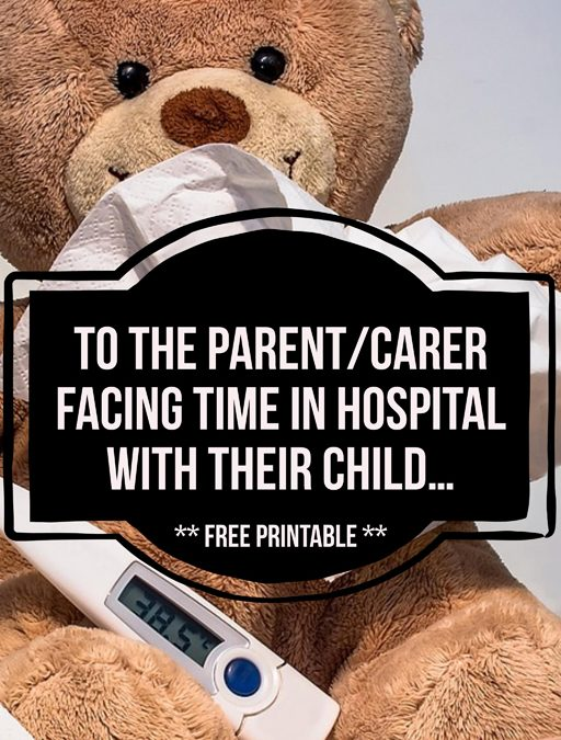 To the parent facing time in the hospital with their child…