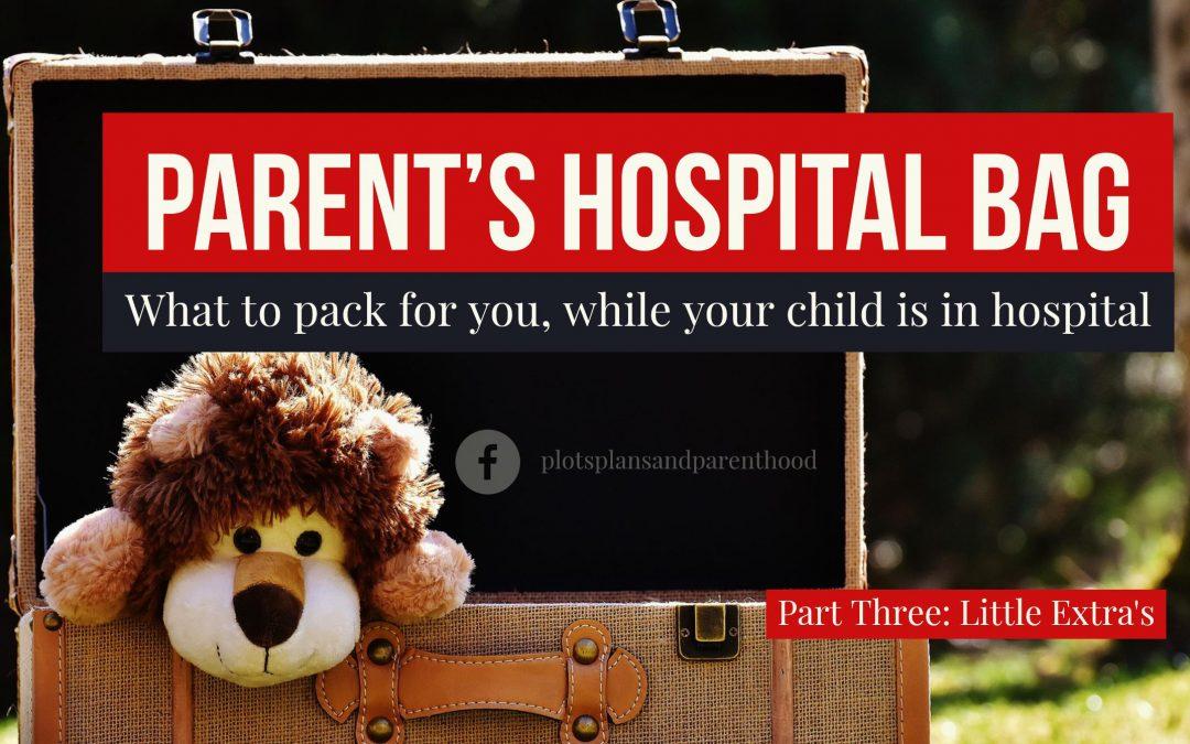 Hospital Bag Series – Part 3